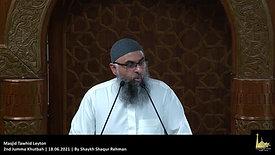 2nd Jumma Khutbah   18.06.2021   By Shaykh Shaqur Rehman