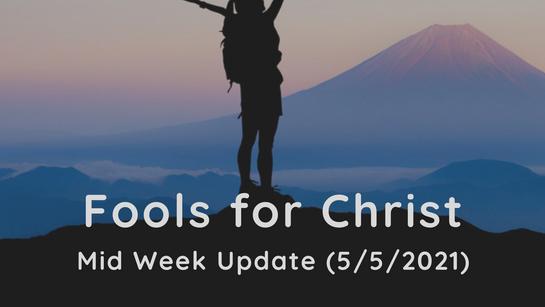 Mid Week Update (5/5/2021)