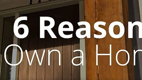 6 Reasons to own a home - JWHT