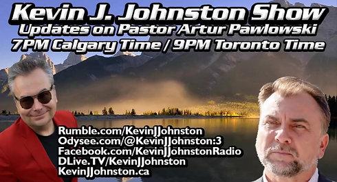 The Kevin J. Johnston Show - An UPDATE on PASTOR ARTUR PAWLOWSKI