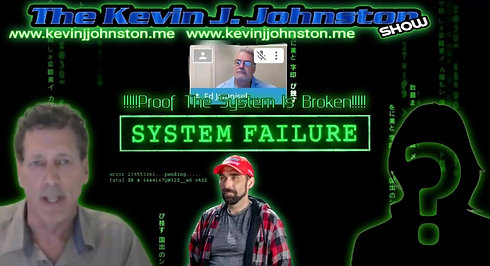 The Kevin J. Johnston Show There's Proof That The System Is Broken