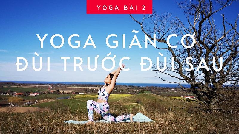#2: Giãn Cơ Đùi Trước & Đùi Sau Đúng Cách Trong Yoga