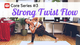 CORE #3 Strong Twist Flow