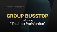 "Group BUSSTOP ""The Last Satisfaction"""