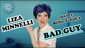 "Liza Minnelli sings ""Bad Guy"" by Billie Eilish"