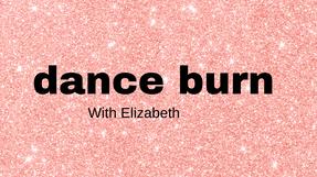 Dance Burn with Elizabeth 11-10-2020