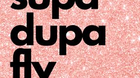 SUPA DUPA FLY with Kymberlee
