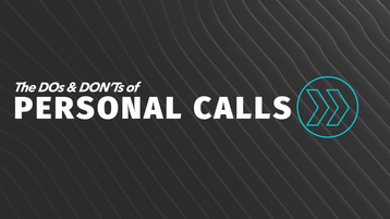 The DOs & DON'Ts of Personal Calls