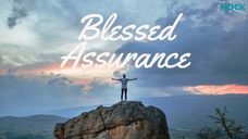 Blessed Assurance - Part 1