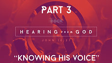 "Hearing from God (Part 3) - ""Knowing his voice"""""