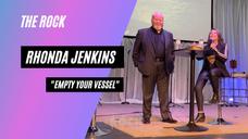 """Empty your vessel"" | Rhonda Jenkins"