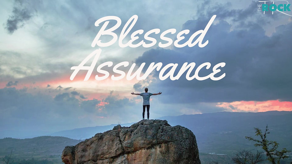 Blessed Assurance - Part 2