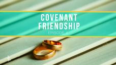 Covenant friendship (Episode 4)