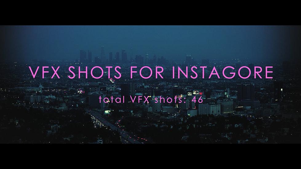 VFX Breakdown - Instagore