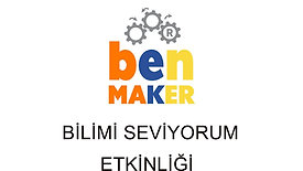 BİLİMİ SEVİYORUM / BEN MAKER