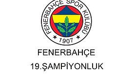 Fenerbahçe 19. Şampiyonluk Kutlamaları
