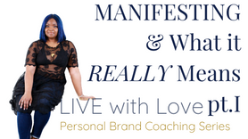 MANIFESTING & What It REALLY Means... pt. I of II