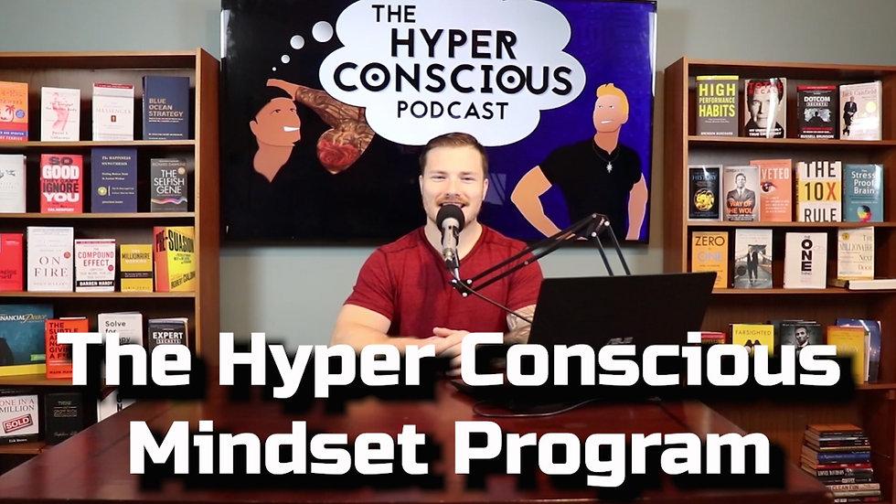 The Hyper Conscious Mindset Program