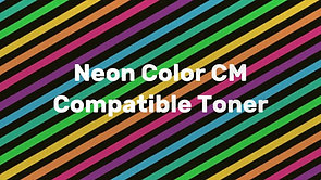 CM Neon Color Compatible Toner