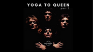 S1 | EP 2: Yoga To Queen Part 2.  45 Minutes. Beginner.