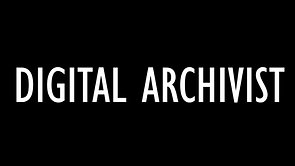 DIGITAL ARCHIVIST
