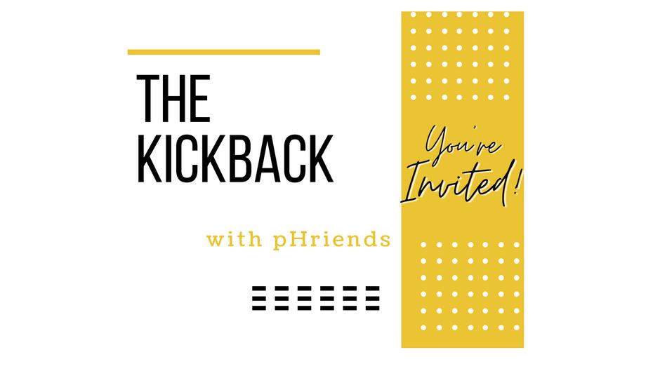 The Kickback w/ pHriends