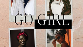 """GO GIRL"" Video Promo"