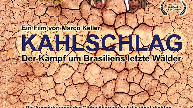 SOFORT ZUM STREAMEN: KAHLSCHLAG - Der Kampf um Brasiliens letzte Wälder