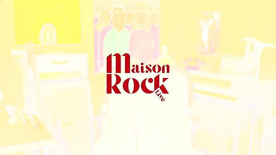 MAISON ROCK LIVE ! (Episode 3)