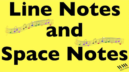11. Line Notes and Space Notes