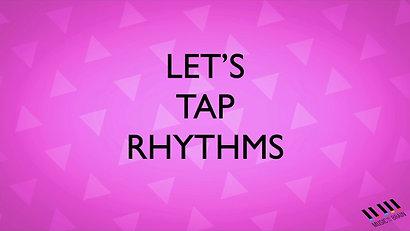 9. LET'S TAP RHYTHMS