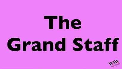 17. The Grand Staff