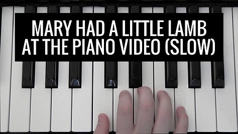 Mary Had a Little Lamb BK 1 slow Video - At the Piano