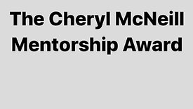 The Cheryl McNeill Mentorship Award