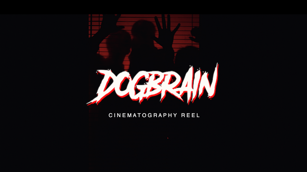 Dogbrain: Cinematography Reel (2020)