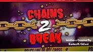 CHAINS 2 BREAK