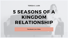 5 Seasons of a Kingdom Relationship
