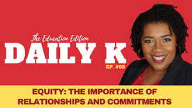 Equity: The Importance of Relationships and Commitments | Daily K Ep. 65 | KTTeeV | Dr. Kelly Brown