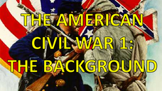 The American Civil War - The Background