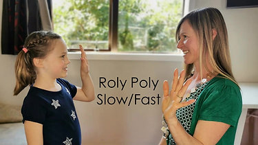 Roly Poly Slow Fast
