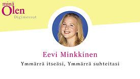 Eevi Minkkinen - Ymmärrä itseäsi, ymmärrä suhteitasi