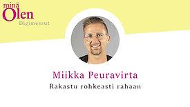 Miikka Peuravirta - Rakastu rohkeasti rahaan