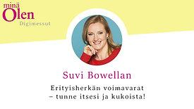 Suvi Bowellan - Erityisherkän voimavarat - tunne itsesi ja kukoista!