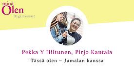 Pekka Y Hiltunen & Pirjo Kantala