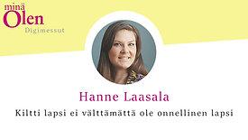 Hanne Laasala - Kiltti lapsi ei välttämättä ole onnellinen lapsi