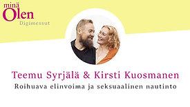 Teemu Syrjälä & Kirsti Kuosmanen - Roihuava elinvoima ja seksuaalinen nautinto