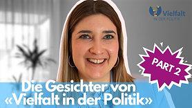 Die Gesichter hinter Vielfalt in der Politik Part. 2