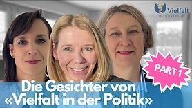 Die Gesichter hinter Vielfalt in der Politik Part. 1