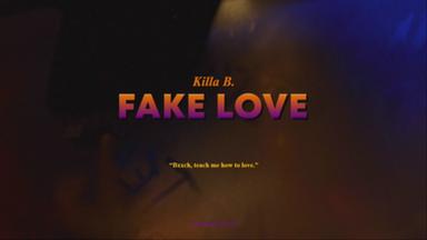 KILLA B 'FAKE LOVE'