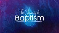Garden Ridge Online Service May 30, 2021 - The Beauty In Baptism - Lesson 5